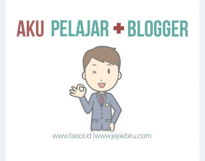Menjadi Pelajar Sekaligus Blogger. Why not?